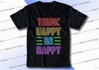 t shirt design graphic, vector, illustration think happy be happy lettering typography