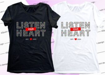 women, girls, ladies, t shirt design graphic, vector, illustration listen your heart lettering typography