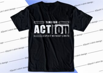 t shirt design graphic, vector, illustration time for action spirit without limits lettering typography