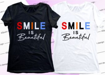 women, girls, ladies, t shirt design graphic, vector, illustrationsmile is beautiful, lettering typography