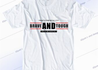 t shirt design graphic, vector, illustration fighter mentality brave and tough be a winner typography