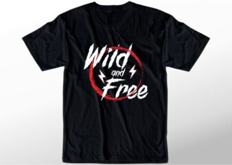 t shirt design graphic, vector, illustration wild and free lettering typography