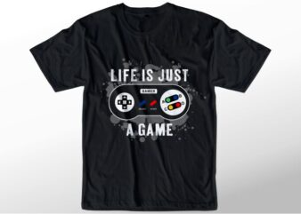 gamer t shirt design graphic, vector, illustration life just a game lettering typography