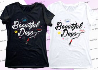 women, girls, ladies, t shirt design graphic, vector, illustrationbeautiful days lettering typography