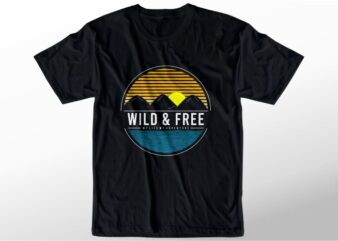 wild and free t shirt design graphic vector illustration