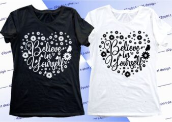 women, girls, ladies, t shirt design graphic, vector, illustration believe in yourself lettering typography