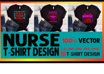 Best selling nurse t-shirt designs bundle – 15 nurse t shirt designs bundle, 100% vector (ai, eps, svg, dxf, png), Medical t shirt design bundle, doctor t shirt bundle, health t shirt design bundle, nurse t shirt design bundle for commercial use