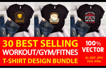30 best selling gym/fitness quotes t-shirt designs bundle for commercial use