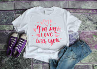 IM IN LOVE WITH YOU – Valentine's day t shirt designs, valentine t shirt designs , funny valentine designs bundle, love t shirt svg, valentine svg , valentine png , heart t shirt design bundle, 100% vector (ai, eps, svg, png, jpg), my valentine t shirt design bundle for commercial use