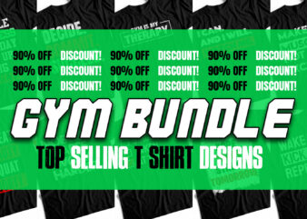 GYM BUNDLE – FITNESS – GYM T-Shirt Designs – Pack Of 10 – BEST DISCOUNTED OFFER EVER