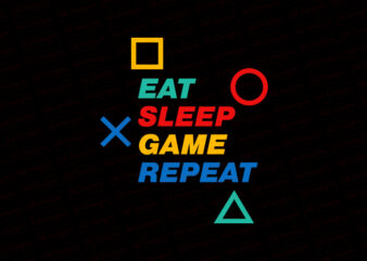 Eat sleep game repeat T-Shirt Design