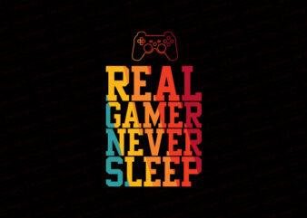 Real gamer never sleep T-Shirt Design