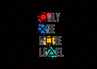 Only one more level T-Shirt Design
