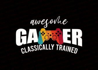 Awesome gamer classically trained T-Shirt Design