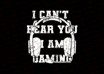 I can not hear you I am gaming T-Shirt Design