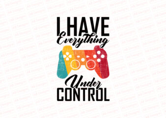 I have everything under control T-Shirt Design