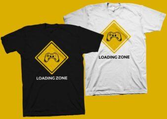 Loading zone t shirt design, Game zone y shirt design, gaming zone svg, gamer t shirt svg, gaming shirt svg, gamer t shirt vector illustration for sale