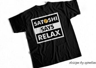 Satoshi Says Relax – Bit coin Design