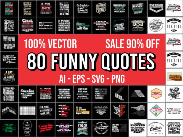 80 Funny Quotes Design Bundle 100% Vector ai, eps, svg, png