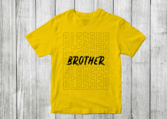 blessed brother – blessed family quotes t shirt designs , blessed family svg , blessed family craft