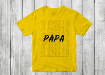 blessed papa – blessed family quotes t shirt designs , blessed family svg , blessed family craft