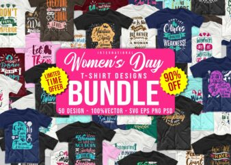 Women's day t-shirt designs bundle, International women's day quotes t shirt pack collection, T shirts for women, Women's day SVG