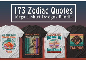 173 Mega Zodiac Quotes T-shirt Designs Bundle — 99% Off