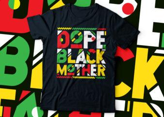 Dope black mother typography t-shirt design   African American t-shirt design  