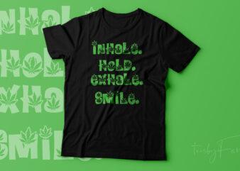 Inhale. Hold. Exhale. Smile   High ligh t shirt design vector file