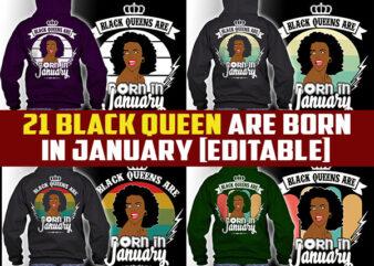 21 Black queens are born in january Tshirt designs bundles