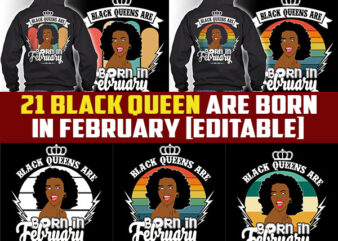 21 Black queens are born in February Tshirt designs bundles