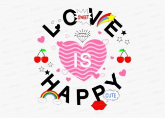 love is happy funny quotes t shirt design graphic, vector, illustration motivation inspiration for woman and girls lettering typography