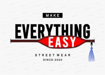 make everything easy funny quotes t shirt design graphic, vector, illustration motivation inspiration for woman and girls lettering typography