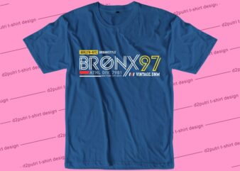 streetweart shirt design graphic, vector, illustration bronx 97 lettering typography