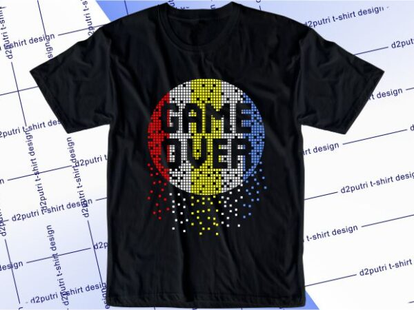 gamer gaming game t shirt design graphic, vector, illustration game over lettering typography