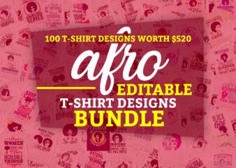 Afro Master Bundle 100 Editable T shirt Designs