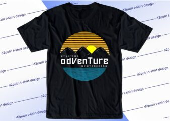 adventure t shirt design graphic, vector, illustration my life my adventure lettering typography