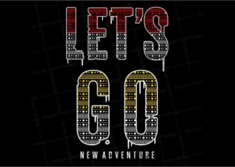 gamer gaming game t shirt design graphic, vector, illustration let's go new adventure lettering typography