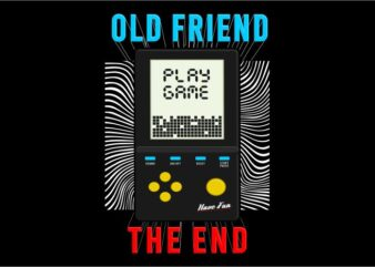 gamer gaming game t shirt design graphic, vector, illustration old friend the end lettering typography