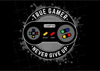 gamer gaming t shirt design graphic, vector, illustration true gamer never give up lettering typography