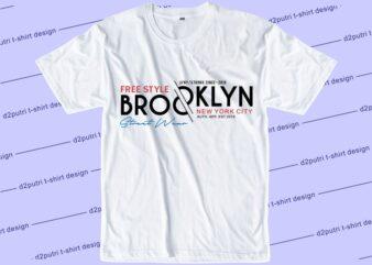 streetwear t shirt design graphic, vector, illustration brooklyn new york city lettering typography