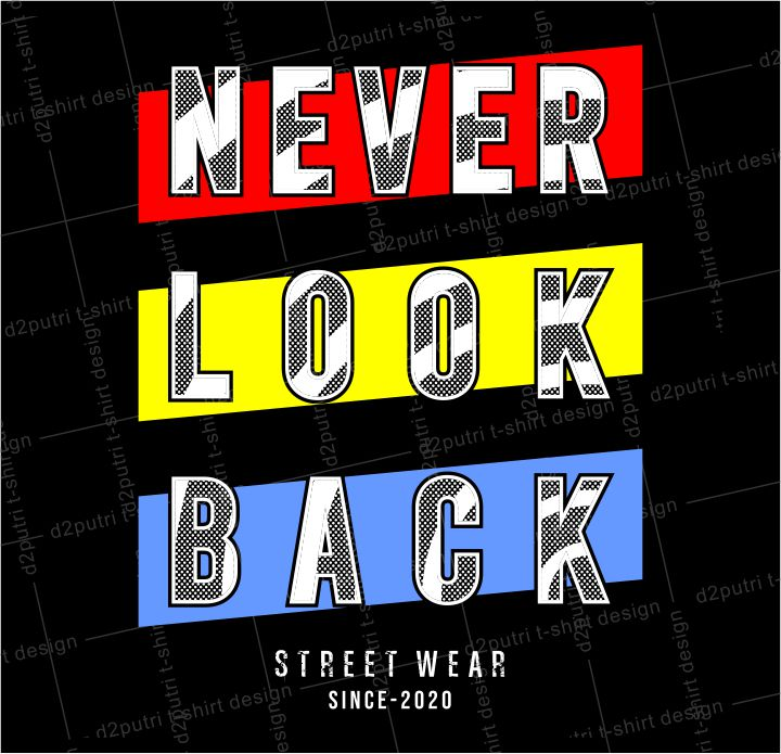 motivational quotes t shirt design graphic, vector, illustrationnever look back lettering typography