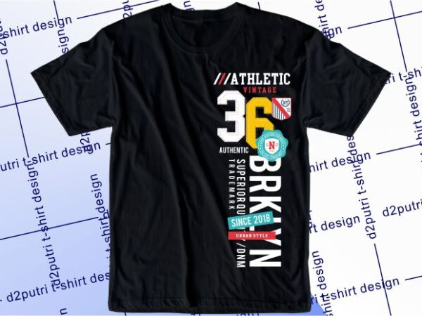 streetwear t shirt design graphic, vector, illustration brooklyn athletic 36 lettering typography