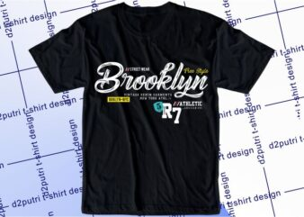 street wear t shirt design graphic, vector, illustration free style brooklyn lettering typography