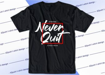 motivational quotes t shirt design graphic, vector, illustration new york city lettering typography