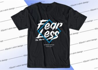 motivational quotes t shirt design graphic, vector, illustration fear less do more lettering typography