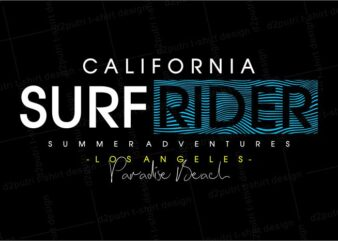 surfing t shirt design graphic, vector, illustration california surf rider summer adventures los angeles lettering typography