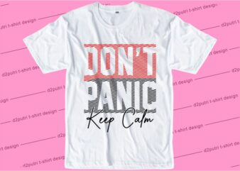 t shirt design graphic, vector, illustration don't panic keep calm lettering typography
