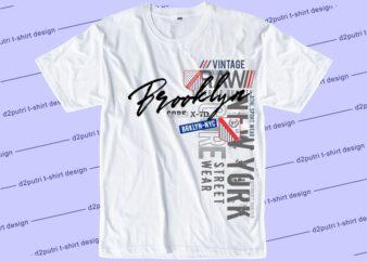 streetwear t shirt design graphic, vector, illustration new york city brooklyn lettering typography