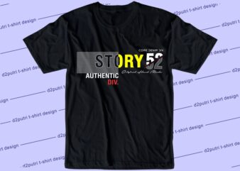 streetwear t shirt design graphic, vector, illustration authentic lettering typography